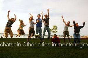 Chatspin Other cities in montenegro